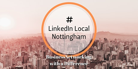 LinkedIn Local Nottingham - March 2020 Business Networking tickets