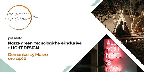 WORKSHOP: Nozze green, tecnologiche e inclusive + LIGHT DESIGN tickets