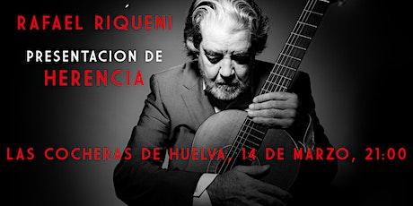 "Rafael Riqueni, ""Herencia"" tickets"
