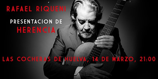 "Rafael Riqueni, ""Herencia"""