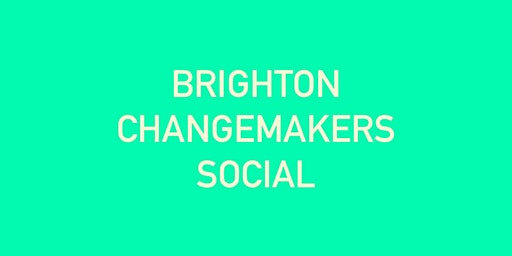 Brighton Changemakers Social