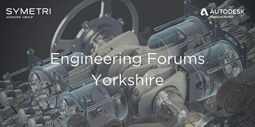 Symetri Engineering Forum Yorkshire