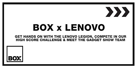 Box x Lenovo: Legion Launch tickets