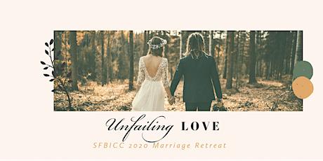 "2020 SFBICC Marriage Retreat ""Unfailing Love"" tickets"
