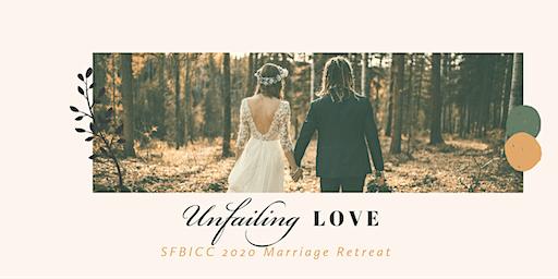"""2020 SFBICC Marriage Retreat """"Unfailing Love"""""""