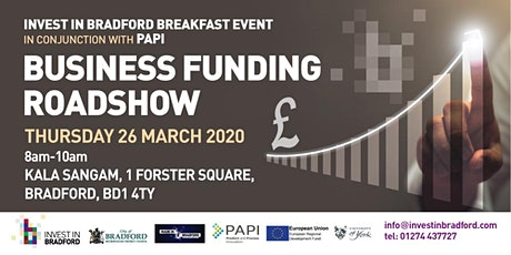 PAPI and Invest in Bradford Business Funding Roadshow tickets
