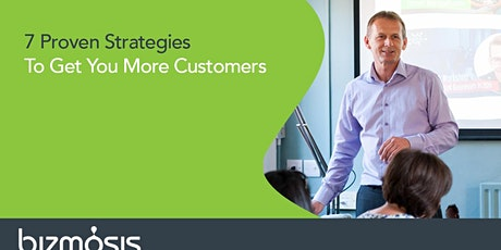 Live Webinar: 7 Proven Strategies To Get More Customers tickets