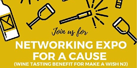 Networking Expo for a Cause (Wine Tasting Benefit for Make A Wish NJ) tickets