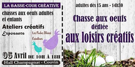 Chasse aux  oeufs dédiée aux loisirs créatifs billets