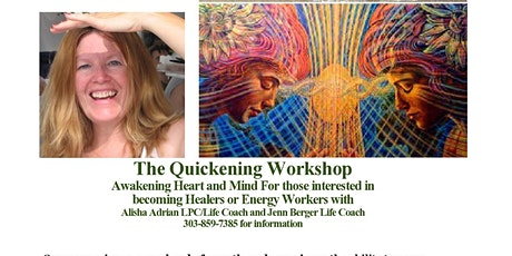 The Quickening Workshop	 Postponed to  April 18th and 19th tickets