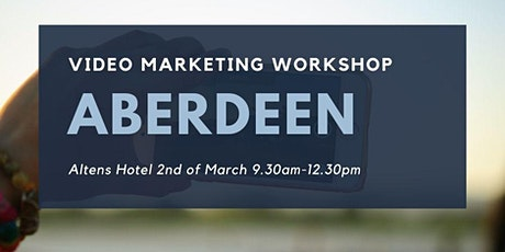 [Aberdeen Workshop] Video Marketing for Business tickets