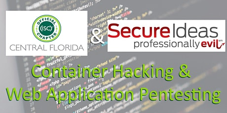 (ISC)2 Central Florida Chapter - Container & Web Apps Pentesting - POSTPONED - DATE TBD tickets