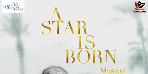 A Star Is Born Musical