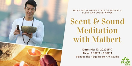 Scent & Sound Meditation with Malbert