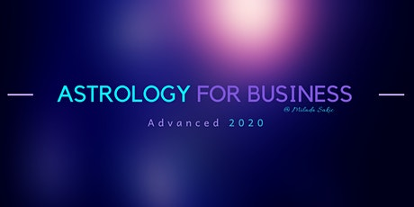 Astrology for Business - Advanced 2020 (Online Training) tickets