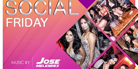 SOCIAL FRIDAYS w/949s JOSE MELENDEZ tickets