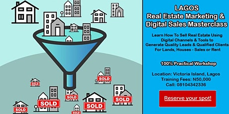 Lagos Real Estate Marketing Masterclass - Digital Sales Training Workshop tickets