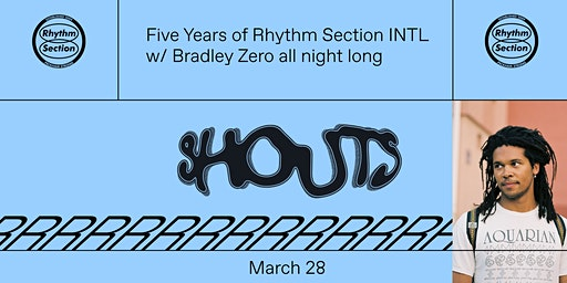 Five Years of Rhythm Section INTL w/ Bradley Zero