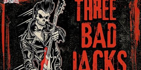 THREE BAD JACKS 25TH YEAR ANNIVERSARY PARTY!! tickets