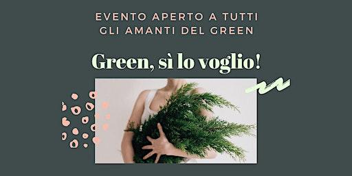 GREEN, SI LO VOGLIO! >>EVENTO RINVIATO A DATA DA DEFINIRE<<