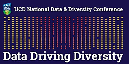 Data Driving Diversity: UCD National Data & Diversity Conference