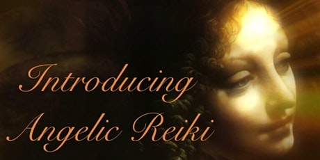 Introducing Angelic Reiki ~ The Angelic Kingdom of Light and Healing tickets