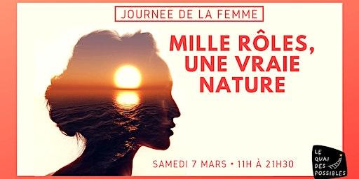 """Journée de la femme """"Mille rôles, Une vraie nature"""""""