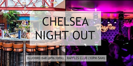 Chelsea Night Out @ RAFFLES Members Club (+ Optional Bluebird Bar 8pm-10pm) tickets
