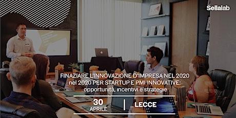 Finanziare l'innovazione d'impresa nel 2020: Startup e PMI innovative biglietti