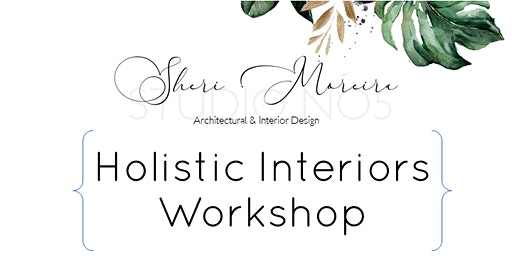Holistic Interiors Workshop