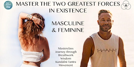 Master The Two Greatest Forces In Existence: The Masculine and Feminine tickets