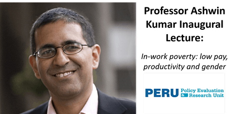 Professor Ashwin Kumar Inaugural: In-work poverty: low pay, productivity and gender tickets