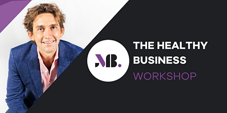 The Healthy Business Workshop tickets
