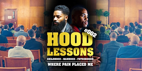 Hood Lessons Mens Event #002 - Where Pain Placed Me tickets