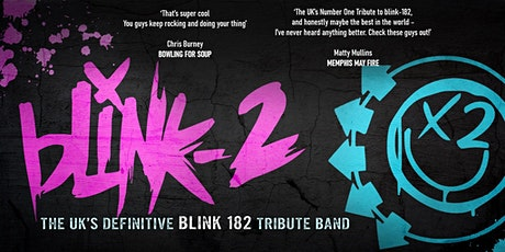 blink-2 // The UK's Ultimate Tribute to blink-182 PLUS Paramore GB tickets
