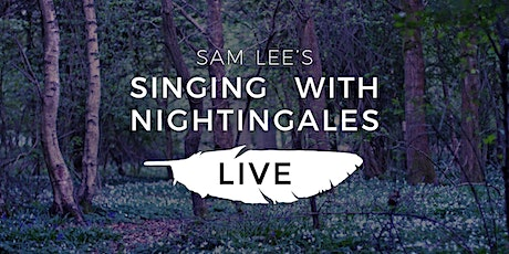 Singing With Nightingales: LIVE tickets