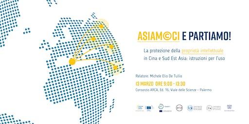 ASIAMOCI e partiamo! La protezione della proprietà intellettuale in Asia PA