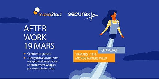 Afterwork starters & entrepreneurs par microStart & Securex @ Charleroi