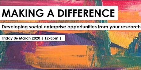 Making A Difference: Social Enterprise, Innovation & Research tickets