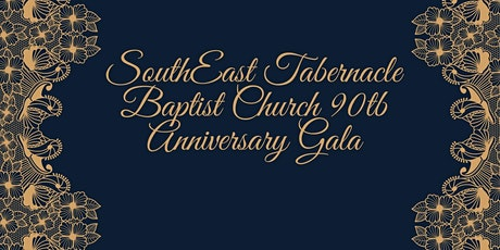 SouthEast Tabernacle Baptist Church 90th Anniversary Gala! tickets