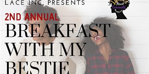 2nd Annual Breakfast with My Bestie