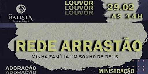 REDE ARRASTÃO - Minha Família um Sonho de Deus