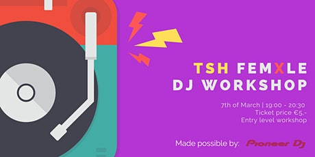 TSH Femxle DJ Workshop tickets