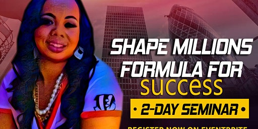 SHAPE MILLIONS FORMULA FOR SUCCESS 2-DAY SEMINAR