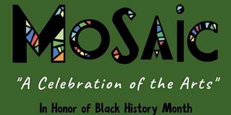 Mosaic - Black History Month Celebration tickets