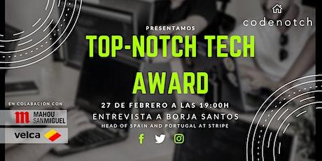 TOP-NOTCH TECH AWARD - BORJA SANTOS, HEAD OF SPAIN AND PORTUGAL AT STRIPE entradas