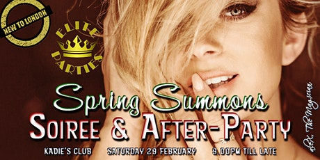 The Great SPRING SUMMONS [Soiree & After-Party] @ KADIE's Club tickets