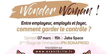 Wonder Woman: entre employeur, employés et foyer comment garder le contrôle billets