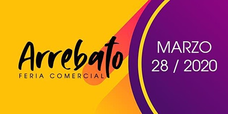 Arrebato - Feria Empresarial entradas