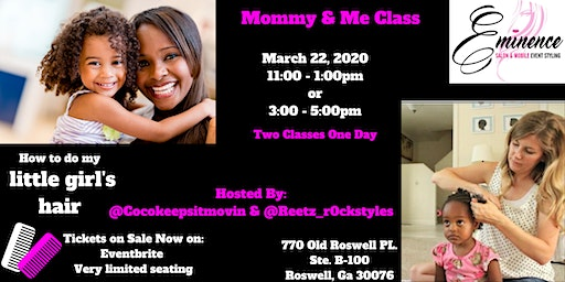 "Mommy & Me  Class   ""How to do my little girl's hair"""
